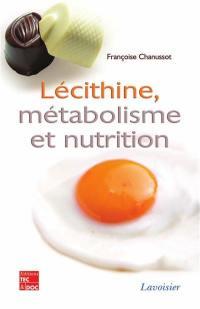 Lécithine, métabolisme et nutrition