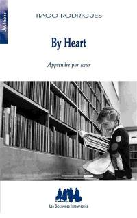 By heart = Apprendre par coeur