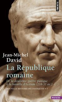 Nouvelle histoire de l'Antiquité. Volume 7, La République romaine