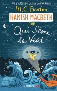 Hamish MacBeth. Volume 6, Qui sème le vent