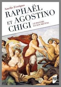 Raphaël et Agostino Chigi