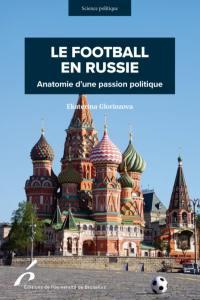 Le football en Russie : anatomie d'une passion politique