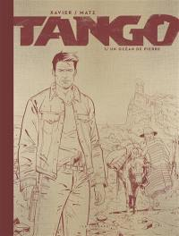 Tango. Volume 1, Un océan de pierre