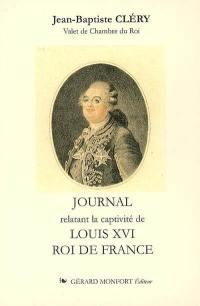 Journal relatant la captivité de Louis XVI, roi de France