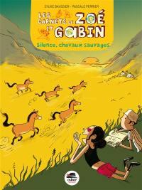 Les carnets de Zoé et Gabin, Silence, chevaux sauvages