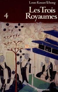 Les Trois royaumes. Volume 4,