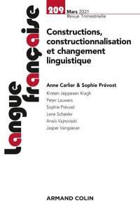 Langue française. n° 209, Constructions, constructionnalisation et changement linguistique