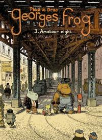 Georges Frog. Volume 3, Amateur night