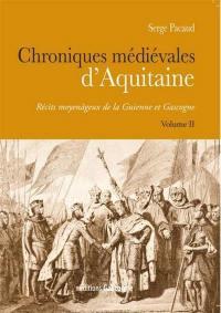 Chroniques médiévales d'Aquitaine. Volume 2,