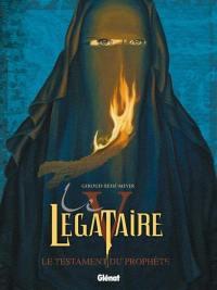 Le légataire. Volume 5, Le testament du Prophète