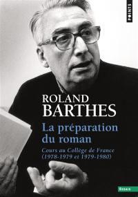 Les cours et les séminaires de Roland Barthes, La préparation du roman