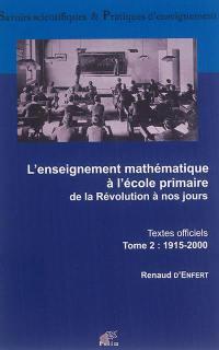 L'enseignement mathématique à l'école primaire. Volume 2, 1915-2000