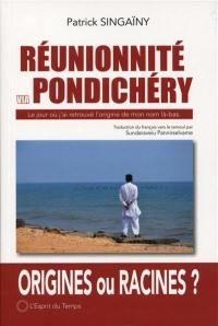 Réunionnité via Pondichéry ou Le jour où j'ai retrouvé l'origine de mon nom là-bas