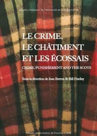 Le crime, le châtiment et les Ecossais = Crime, punishment and the Scots