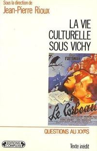 La vie culturelle sous Vichy