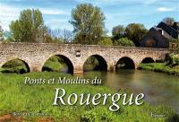 Ponts et moulins du Rouergue