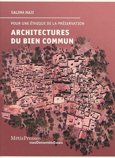 Architectures du bien commun : pour une éthique de la préservation