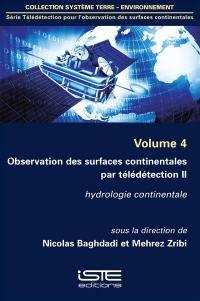 Observation des surfaces continentales par télédétection. Volume 2, Hydrologie continentale