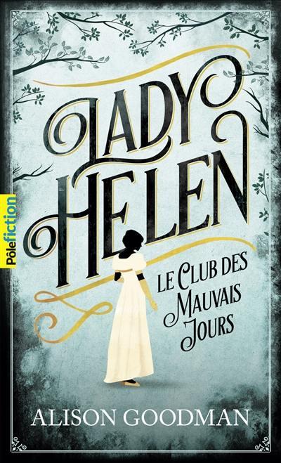 Lady Helen, Le club des mauvais jours, Vol. 1