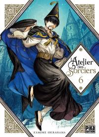 L'atelier des sorciers. Volume 6,