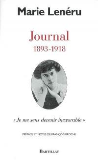 Journal, 1893-1918 : je me sens devenir inexorable