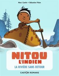 Nitou l'Indien. Vol. 7. La rivière sans retour