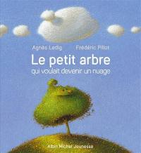 Le petit arbre qui voulait devenir un nuage