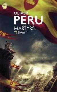 Martyrs. Volume 1,