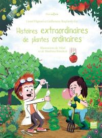 Histoires extraordinaires de plantes ordinaires