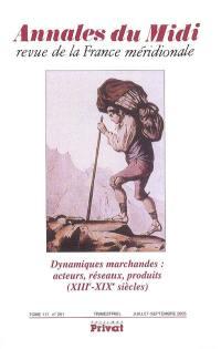 Annales du Midi. n° 251, Dynamiques marchandes