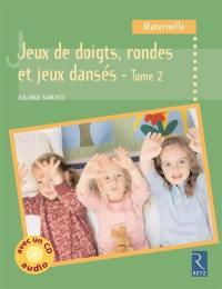 Jeux de doigts, rondes et jeux dansés. Volume 2,