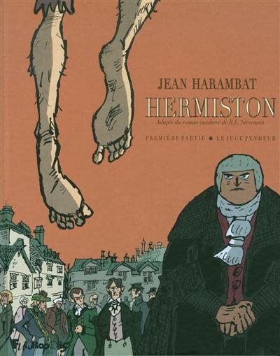 Hermiston. Volume 1, Le juge pendeur