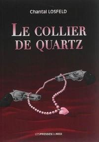 Le collier de quartz