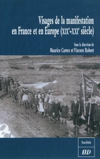 Visages de la manifestation en France et en Europe (XIXe-XXIe siècle)