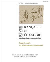 Revue française de pédagogie. n° 198, Regards croisés sur le baccalauréat professionnel