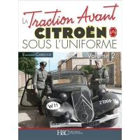 La traction avant Citroën sous l'uniforme. Volume 2,
