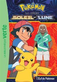 Pokémon : la série Soleil et lune. Vol. 8. L'oeuf de Pokémon