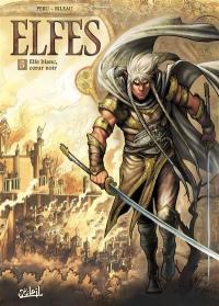 Elfes. Volume 3, Elfe blanc, coeur noir