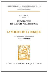 Encyclopédie des sciences philosophiques. Volume 1, La science de la logique