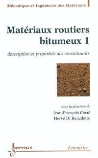 Matériaux routiers bitumineux. Volume 1, Description et propriétés des constituants