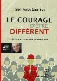 Le courage d'être différent