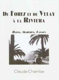 Du Forez et du Velay à la Riviera
