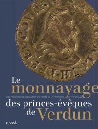 Le monnayage des princes-évêques de Verdun