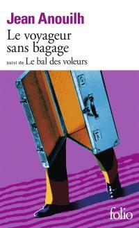 Le Voyageur sans bagage; Le Bal des voleurs