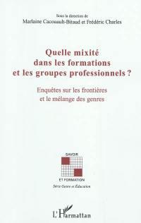 Quelle mixité dans les formations et les groupes professionnels ?