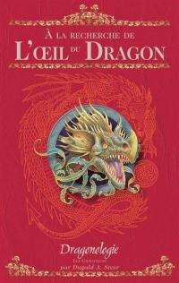 Dragonologie, les chroniques. Volume 1, A la recherche de l'oeil du dragon