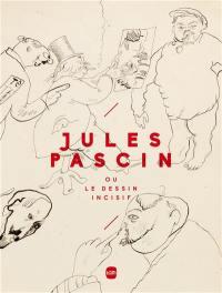 Jules Pascin ou Le dessin incisif
