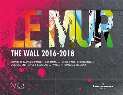 Le mur (2016-2018)