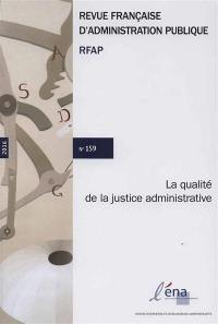 Revue française d'administration publique. n° 159, La qualité de la justice administrative