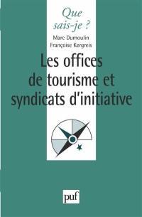 Les offices de tourisme et les syndicats d'initiative